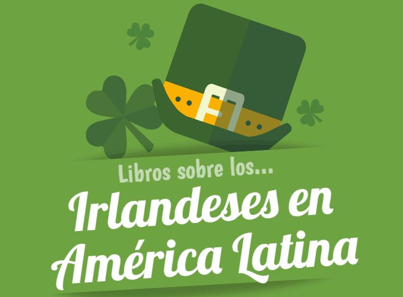 Libros sobre los Irlandeses en America Latina