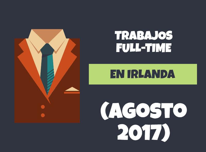Trabajos en Cork, Dublín y Galway | Trabajos en Irlanda Agosto 2017