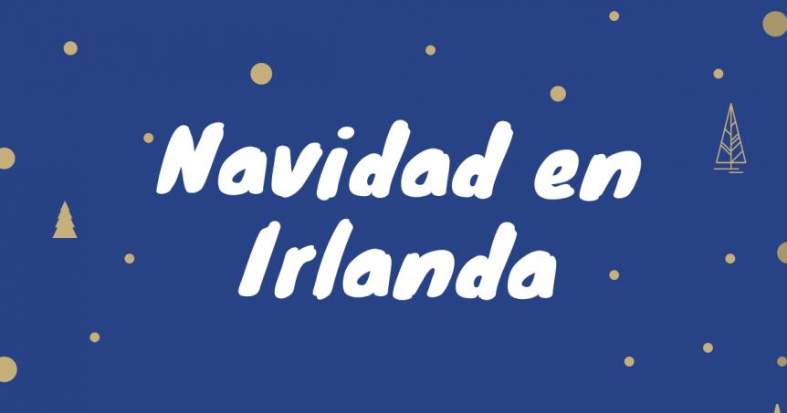 Canciones Navideñas de Irlanda - Navidad en Irlanda - Las mejores canciones Navideñas en Irlanda