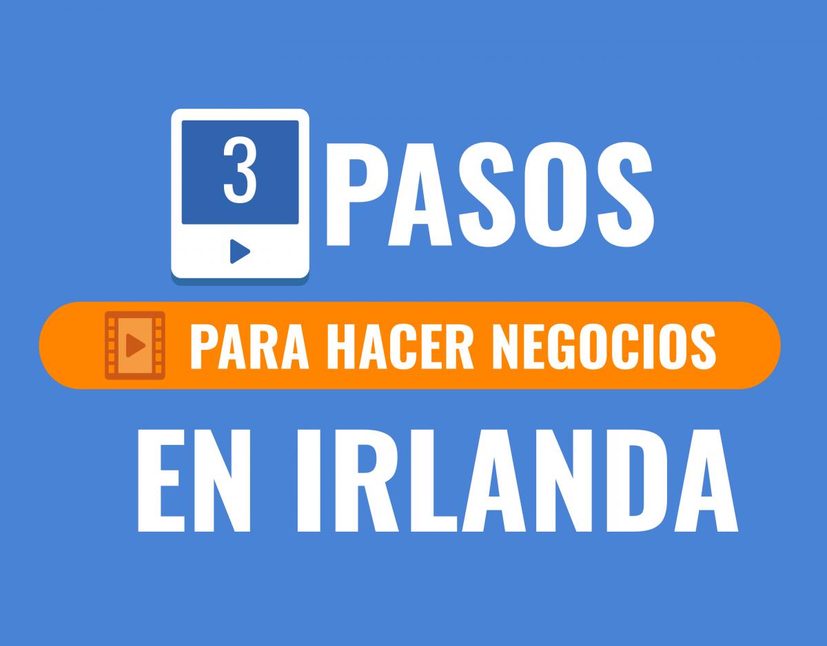 Abrir una Empresa en Irlanda - 3 Pasos para Hacer Negocios en Irlanda - How to make a business in Ireland - Passos para fazer negócios - 3 passos para abrir uma empresa na Irlanda