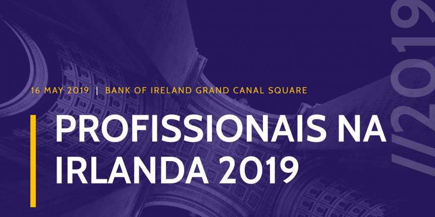 Brazilians in Dublin - Profissionais na Irlanda 2019
