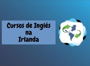 Aprenda Inglês na Irlanda: Seu Guia Completo | Cursos de Inglês Irlanda