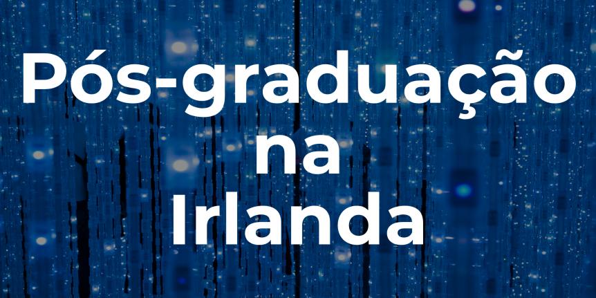 Pós-graduação na Irlanda 2020