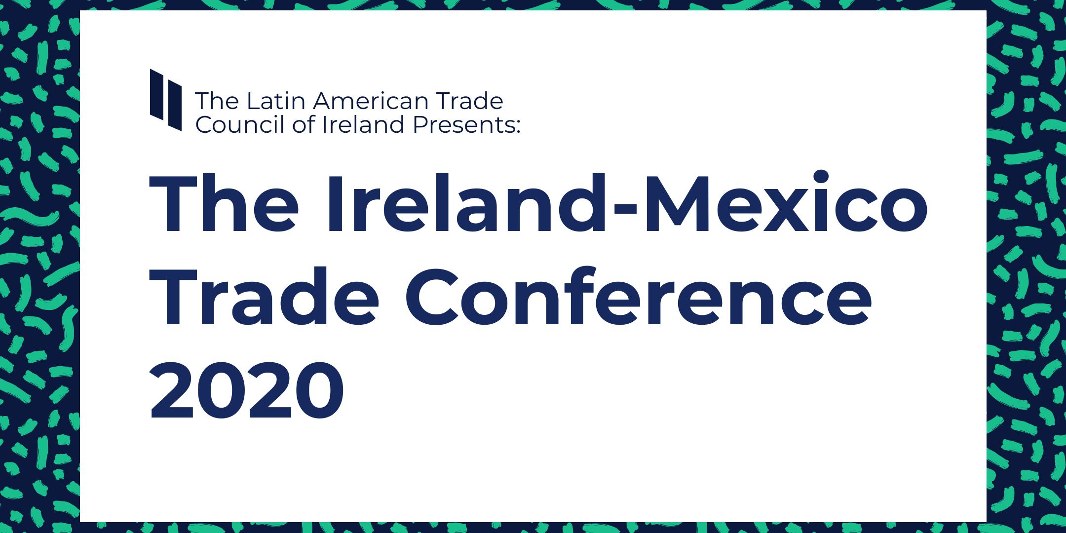 The Ireland-Mexico Trade Conference 2020
